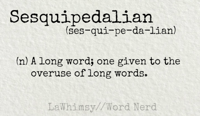 sesquipedalian-definition-word-nerd-via-lawhimsy