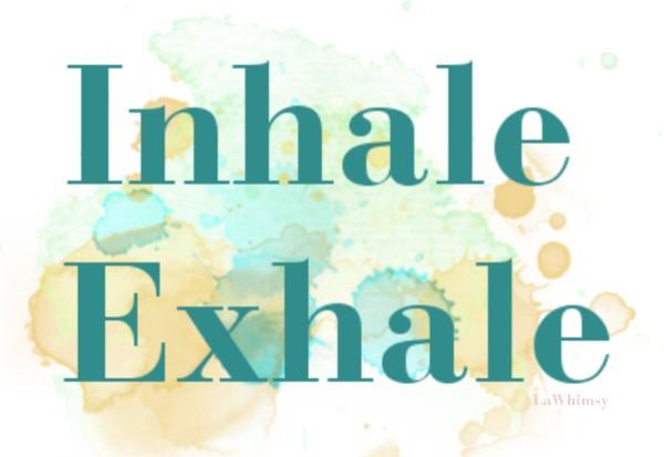 Inhale Exhale via LaWhimsy