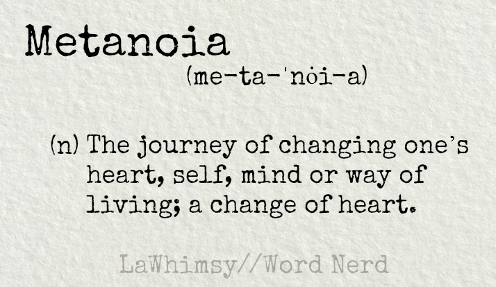 metanoia-definition-word-nerd-via-lawhimsy