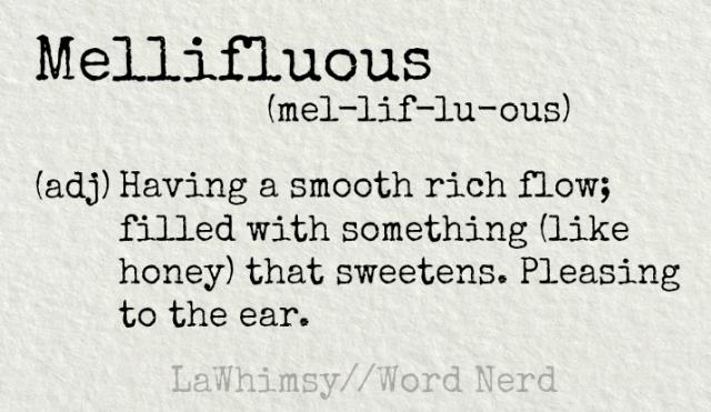 mellifluous-definition-word-nerd-via-lawhimsy