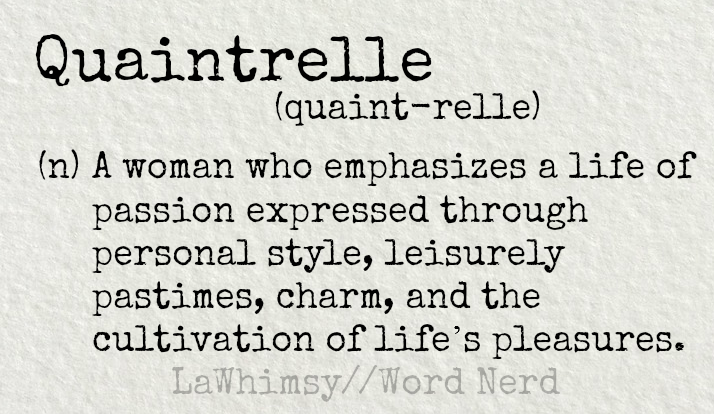 quaintrelle-definition-word-nerd-via-lawhimsy