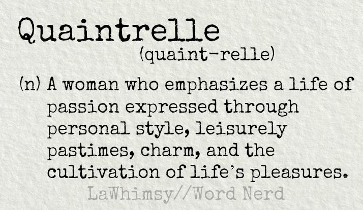 quaintrelle-definition-word-nerd-via-lawhimsy