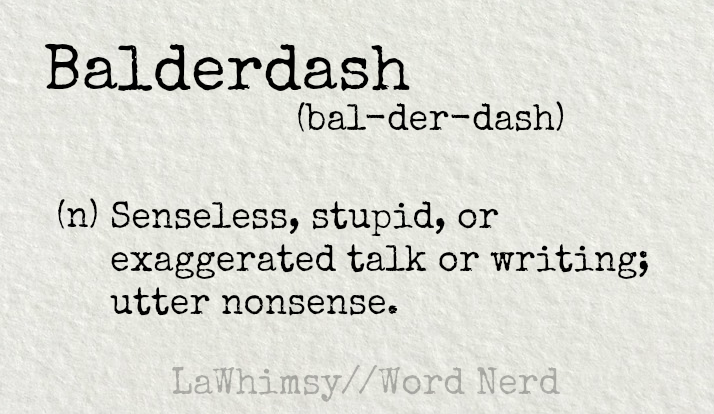 balderdash-definition-word-nerd-via-lawhimsy