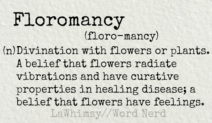 floromancy-definition-word-nerd-via-lawhimsy