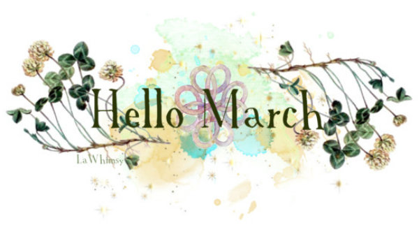 Hello March via LaWhimsy