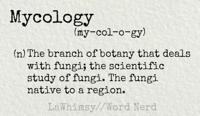 mycology-definition-word-nerd-via-lawhimsy