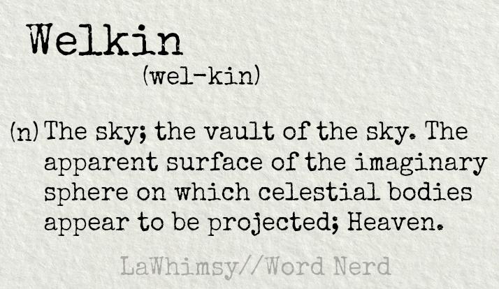 welkin-definition-word-nerd-via-lawhimsy