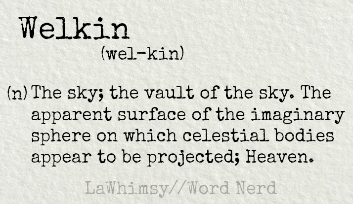 welkin-definition-word-nerd-via-lawhimsy