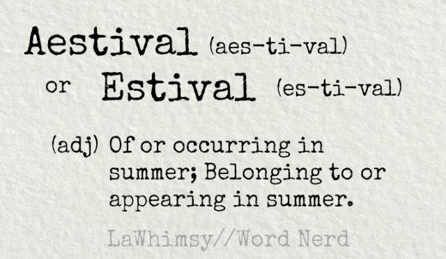 aestival-or-estival-definition-word-nerd-via-lawhimsy