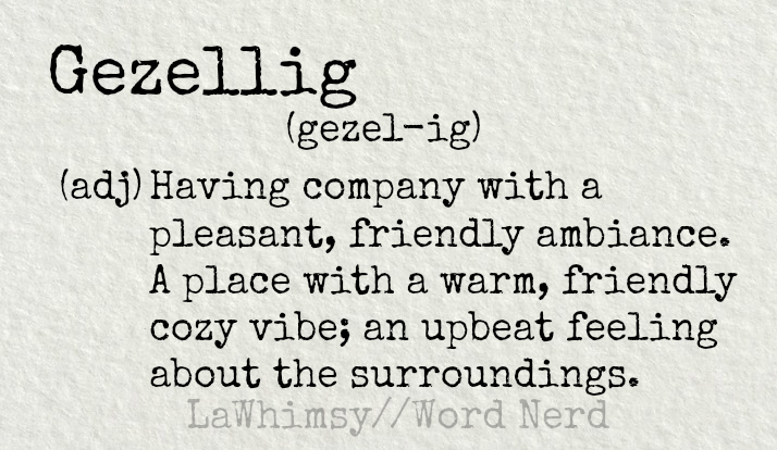 gezellig-definition-word-nerd-via-lawhimsy