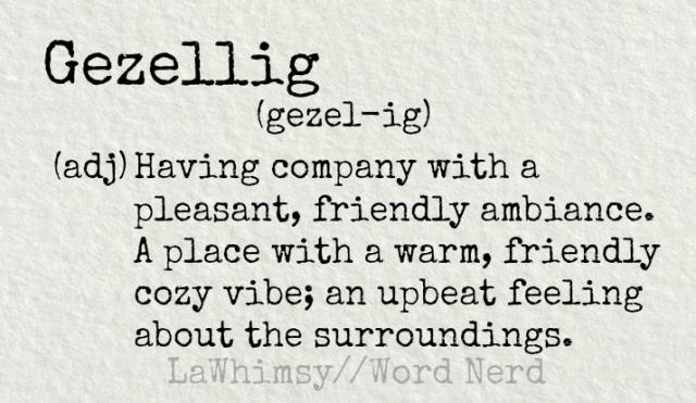 gezellig-definition-word-nerd-via-lawhimsy