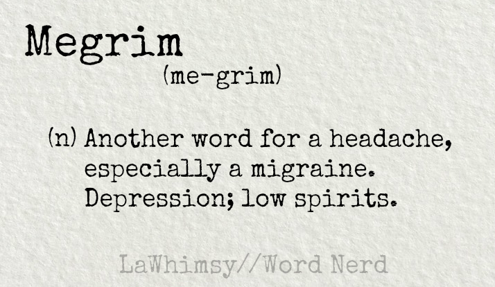 megrim-definition-word-nerd-via-lawhimsy