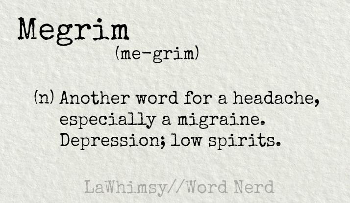 megrim-definition-word-nerd-via-lawhimsy