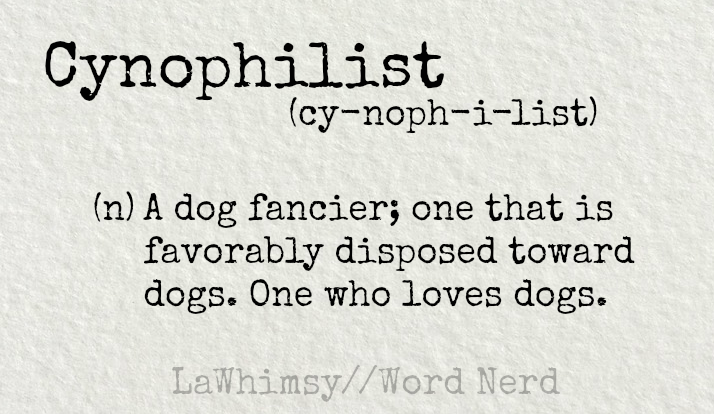 cynophilist-definition-word-nerd-via-lawhimsy