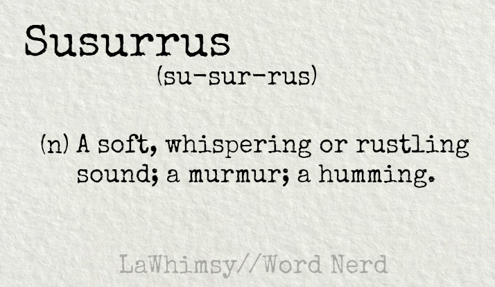 susurrus-definition-word-nerd-via-lawhimsy