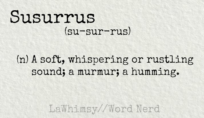 susurrus-definition-word-nerd-via-lawhimsy