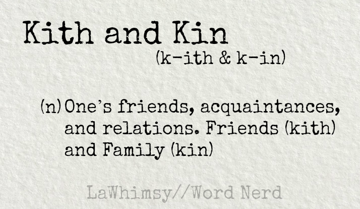 kith-and-kin-definition-word-nerd-via-lawhimsy
