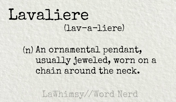 lavaliere-definition-word-nerd-via-lawhimsy