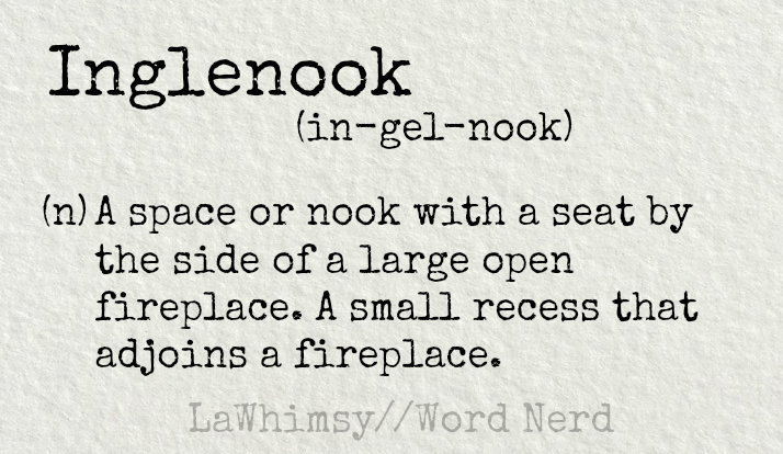 inglenook-definition-word-nerd-via-lawhimsy