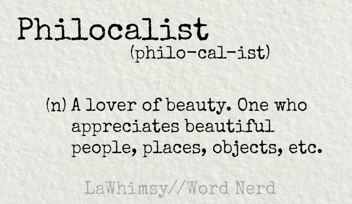 philocalist-definition-word-nerd-via-lawhimsy