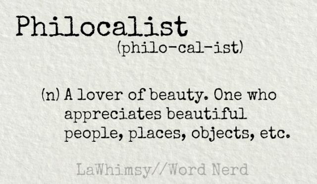 philocalist-definition-word-nerd-via-lawhimsy
