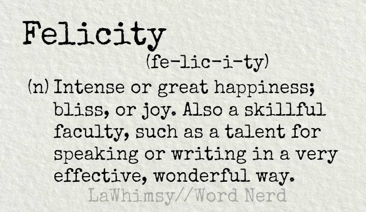 Delightful Felicity Definition Word Nerd Via Lawhimsy