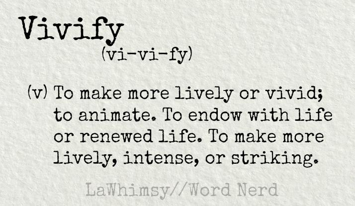 vivify-definition-word-nerd-via-lawhimsy