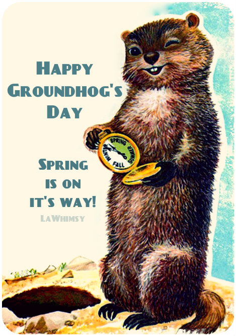 Happy Groundhogs Day via LaWhimsy