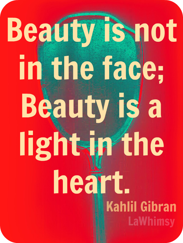Beauty is a light Monday Mantra via LaWhimsy
