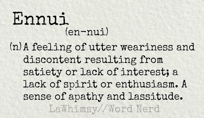 ennui definition Word Nerd via LaWhimsy.png