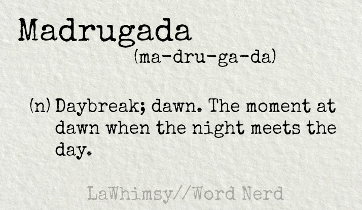 madrugada-definition-word-nerd-via-lawhimsy