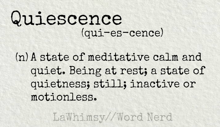 quiescence-definition-word-nerd-via-lawhimsy