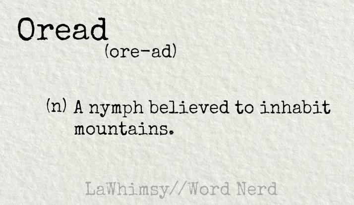 oread-definition-word-nerd-via-lawhimsy