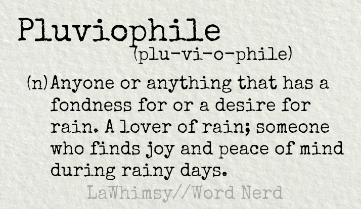 pluviophile-definition-word-nerd-via-lawhimsy