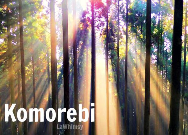 Komorebi Word Nerd via LaWhimsy
