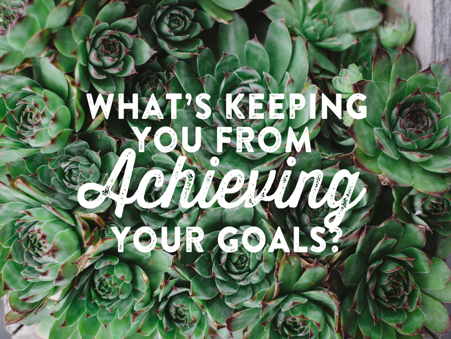 what's keeping you from achieving your goals image via delightfully tacky