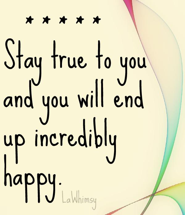 Stay True to You Monday Mantra via LaWhimsy
