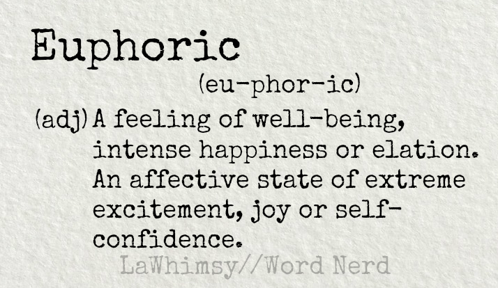 Euphoric Definition Word Nerd Via Lawhimsy