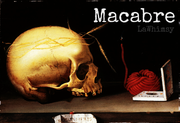 Macabre Word Nerd via LaWhimsy