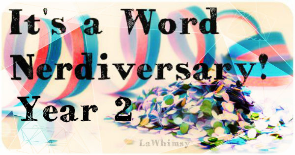 word nerdiversary year 2 via lawhimsy