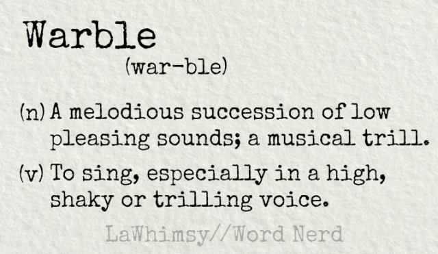 warble-definition-word-nerd-via-lawhimsy