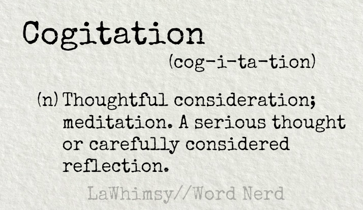 cogitation-definition-word-nerd-via-lawhimsy
