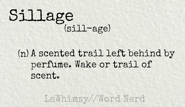 sillage-definition-word-nerd-via-lawhimsy
