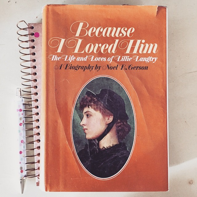 Because I Loved Him The Life and Loves of Lillie Langtry by Noel B. Gerson via LaWhimsy