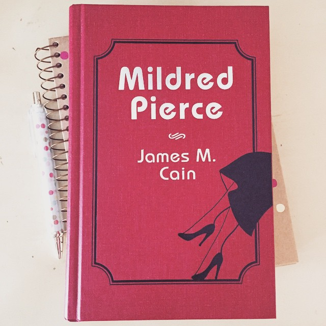 Mildred Pierce by James M. Cain via LaWhimsy