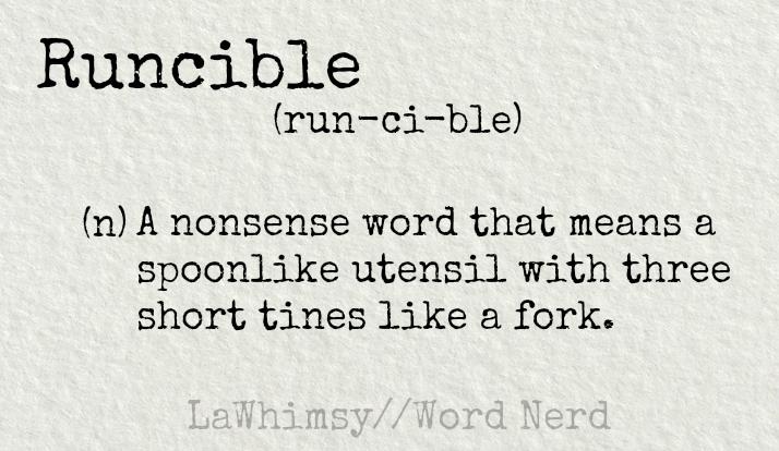runcible-definition-word-nerd-via-lawhimsy