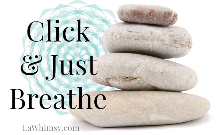 Click and  Just Breathe Meditation Music via LaWhimsy