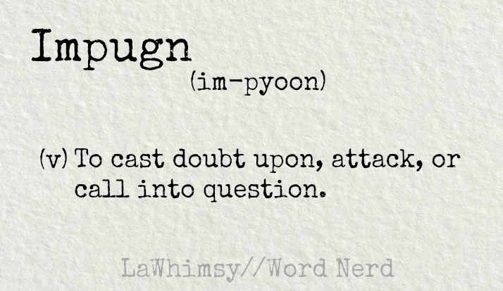 impugn-definition-word-nerd-via-lawhimsy