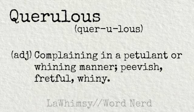 querulous-definition-word-nerd-via-lawhimsy