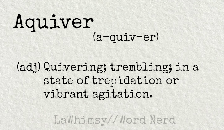 aquiver-definition-word-nerd-via-lawhimsy